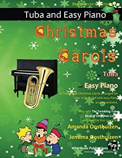 Christmas Carols for Tuba and Easy Piano: 20 Traditional Christmas Carols arranged for Tuba in Bass Clef with easy Piano a...