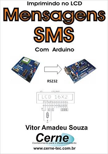 Imprimindo no LCD Mensagens SMS Com Arduino (Portuguese Edition)
