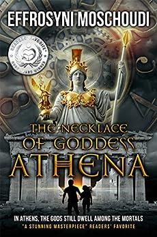 The Necklace of Goddess Athena: A Greek gods supernatural suspense fantasy story set in Athens by [Effrosyni Moschoudi]