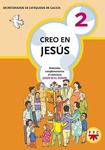 Creo En Jesús 2: Materiales complementarios al catecismo Jesús es el Señor (Catequesis Galicia)