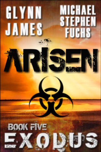 ARISEN, Book Five - EXODUS by [Michael Stephen Fuchs, Glynn James]