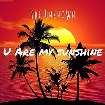 U Are My Sunshine
