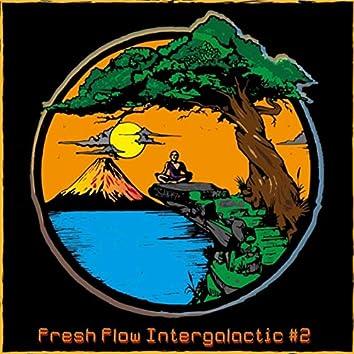 Fresh Flow Intergalactic, No. 2
