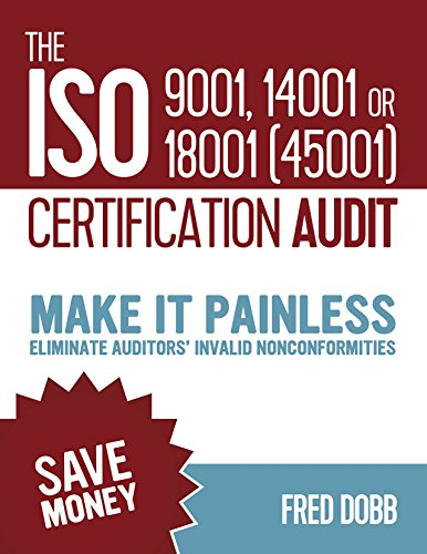 The ISO 9001, 14001 or 18001(45001) certification audit: Make it painless Eliminate auditors' invalid nonconformities (ISO-Quality Book 8) (English Edition)