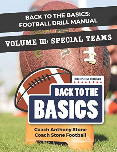 Back to the Basics: Football Drill Manual Volume 3: Special Teams