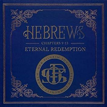 Hebrews, Ch 9-13: Eternal Redemption