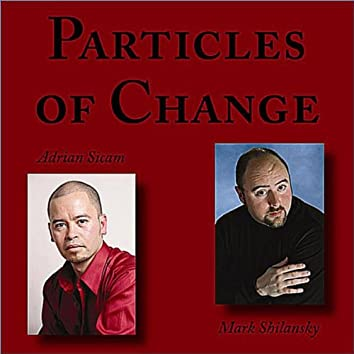 Particles of Change