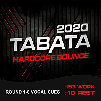 Tabata Hardcore Bounce 2020 (20/10 Round 1-8 Vocal Cues)