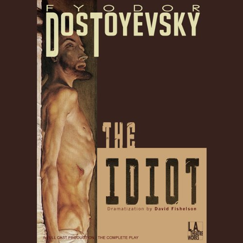 The Idiot (Dramatized) audiobook cover art