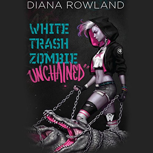 White Trash Zombie Unchained audiobook cover art