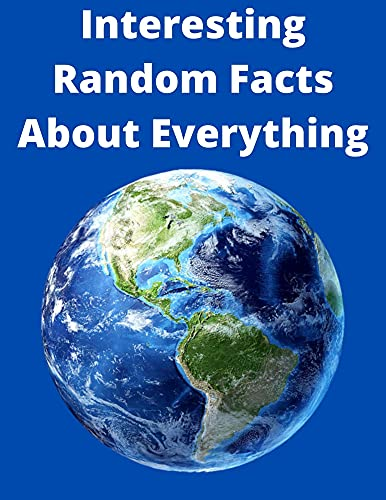 Couverture du livre Interesting Random Facts About Everything: Wonderful And Diverse Facts (English Edition)