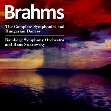 Brahms: The Complete Symphonies and Hungarian Dances