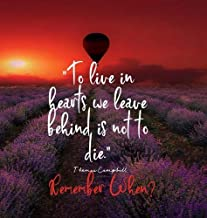To Live in Hearts we Leave Behind is not to die. Remember When: Celebration of LIfe, Wake, Funeral Guest Book, Priceless memories for friends and family. Keepsake.120 pages 8.25.x 8.25