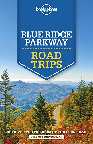 Lonely Planet Blue Ridge Parkway Road Trips 1