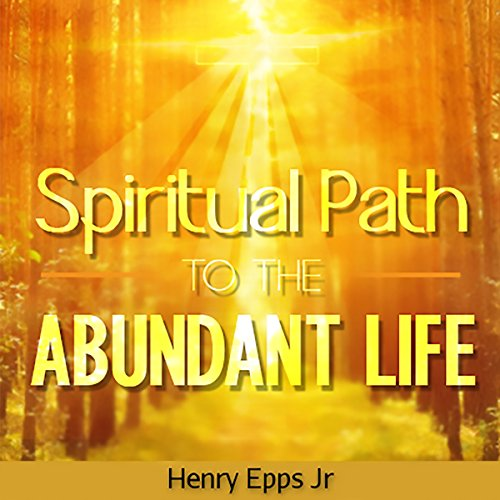 The Spiritual Path to the Abundant Life audiobook cover art