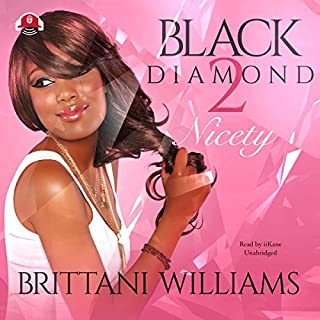 Black Diamond 2                   By:                                                                                                                                 Brittani Williams,                                                                                        Buck 50 Productions                               Narrated by:                                                                                                                                 iiKane                      Length: 5 hrs and 38 mins     100 ratings     Overall 4.7