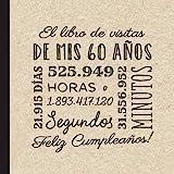 El libro de visitas de mis 60 años: Decoración retro vintage para el 60 cumpleaños – Regalos originales para hombre y mujer - 60 años - Libro de firmas para felicitaciones y fotos de los invitados