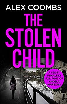 The Stolen Child (DCI Hanlon Book 1) by [Alex Coombs]