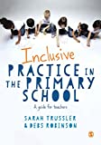 Inclusive Practice in the Primary School: A Guide for Teachers (English Edition)