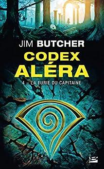 La Furie du capitaine: Codex Aléra, T4 par [Jim Butcher, Caroline Nicolas]