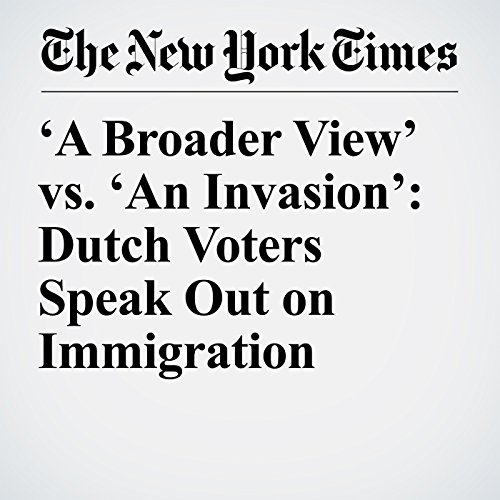 'A Broader View' vs. 'An Invasion': Dutch Voters Speak Out on Immigration copertina