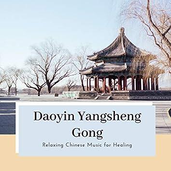 Daoyin Yangsheng Gong - Relaxing Chinese Music for Healing