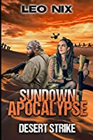 Desert Strike (Sundown Apocalypse Book 4)