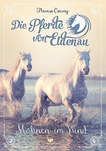 Die Pferde von Eldenau - Mähnen im Wind - Band 1