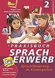 Praxisbuch Spracherwerb 2: Lieder und Kopiervorlagen: BD 2: Sprachförderung im