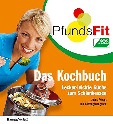 PfundsFit - Das Kochbuch: Lecker-leichte Küche zum Schlankessen