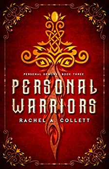 Personal Warriors: Book 3 in the Personal Demons series by [Rachel A. Collett]
