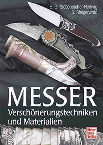 Messer: Verschönerungstechniken und Materialien