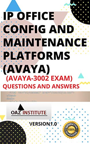 IP Office Configuration and Maintenance Platforms (Avaya) Avaya 3002 EXAM Questions and Answers (English Edition)