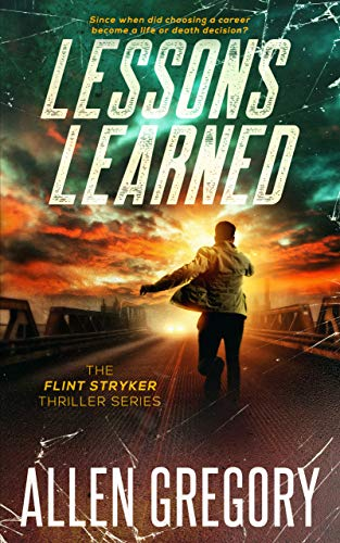 Book: Lessons Learned - The Flint Stryker Thriller Series - Book 1 by Allen Gregory
