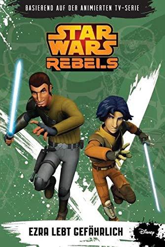 STAR WARS Rebels (Episodenroman zur TV-Serie): Bd. 3: Ezra lebt gefährlich