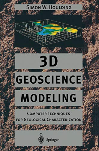 3D Geoscience Modeling: Computer Techniques for Geological Characterization (English Edition)