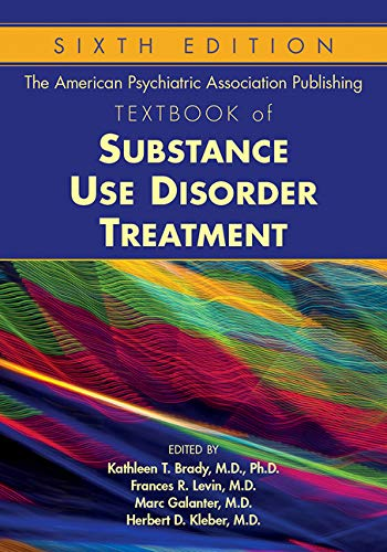 The American Psychiatric Association Publishing Textbook of Substance Abuse Treatment (American Psychiatric Publishing Textbook of Substance Abuse Treatment)