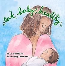 Eat Baby, Healthy (Love Baby Healthy)