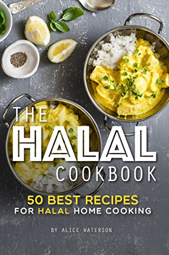 The Halal Cookbook: 50 Best Recipes for Halal Home Cooking (English Edition)