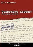 Verbotene Lieder! Verlorene Lieder?: Texte aus der DDR 1984-1989