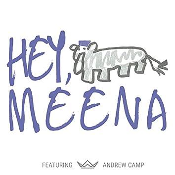Hey, Meena (feat. Andrew Camp)