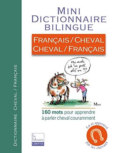 Mini-Dico Français/Cheval, Cheval/Français (Larousse attitude - Animaux) (French Edition)