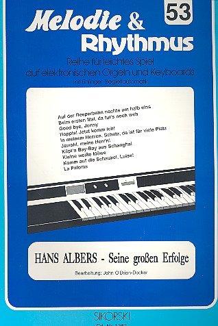 Hans Albers seine großen Erfolge: für E-Orgel / Keyboard