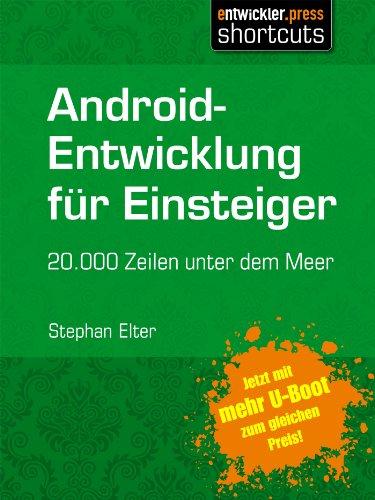 Android-Entwicklung für Einsteiger - 20.000 Zeilen unter dem Meer (2. erweiterte Auflage) (shortcuts 78)