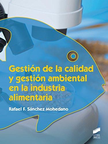 Gestión de la calidad y gestión ambiental en la industria alimentaria: 2 (Industrias alimentarias)