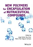 New Polymers for Encapsulation of Nutraceutical Compounds (English Edition)