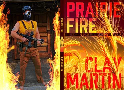 Prairie Fire: Guidebook for Surviving Civil War 2 by [Clay Martin]