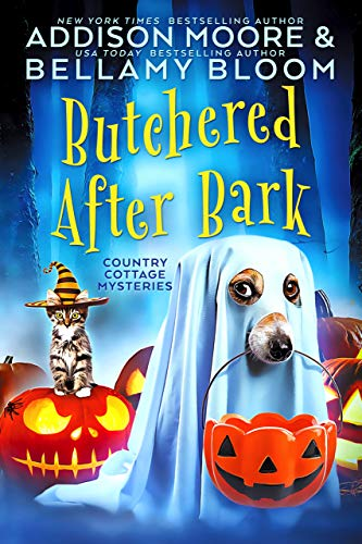 Butchered After Bark: Cozy Mystery (Country Cottage Mysteries Book 10) by [Addison Moore, Bellamy Bloom]