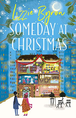 Someday at Christmas: Real life is nothing like a romcom . . . right? by [Lizzie Byron]