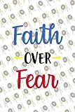 Faith Over Fear: Archery Notebook Journal Composition Blank Lined Diary Notepad 120 Pages Paperback